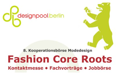 designpool-berlin kooperationsbörse modedesign 2010 fashion core roots station